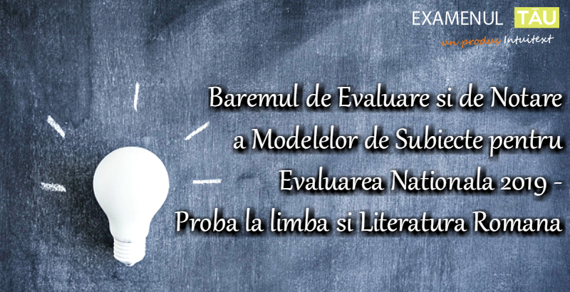 barem-evaluare-si-notare-modele-subiecte-evaluare-nationala-2019-romana