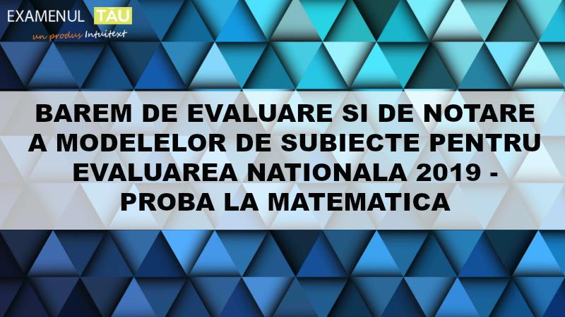 Barem Evaluare si Notare - Modele Subiecte Evaluare Nationala 2019 - Matematica