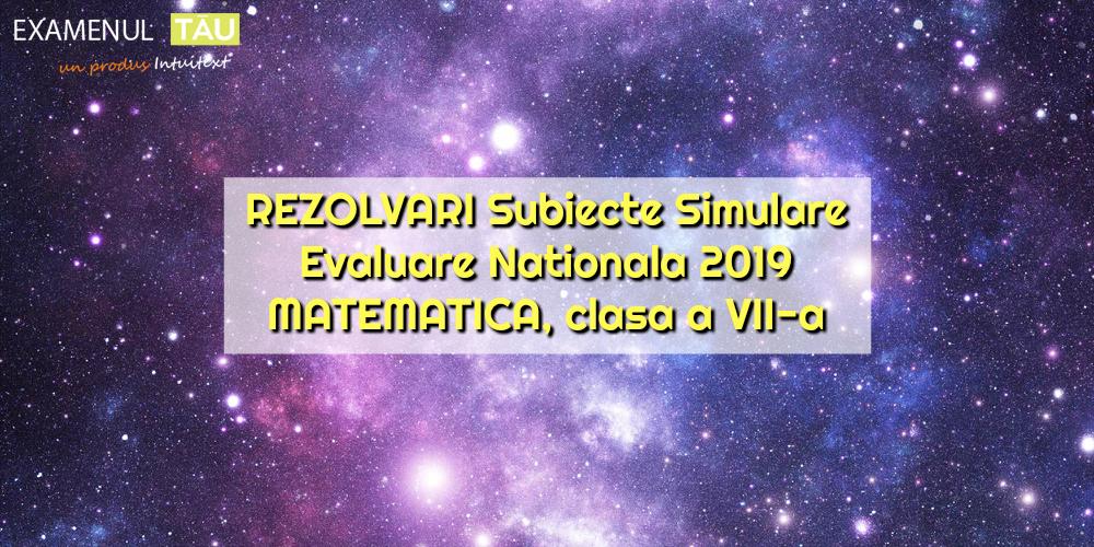 rezolvari-subiecte-simulare-evaluare-nationala-2019-matematica-clasa-7