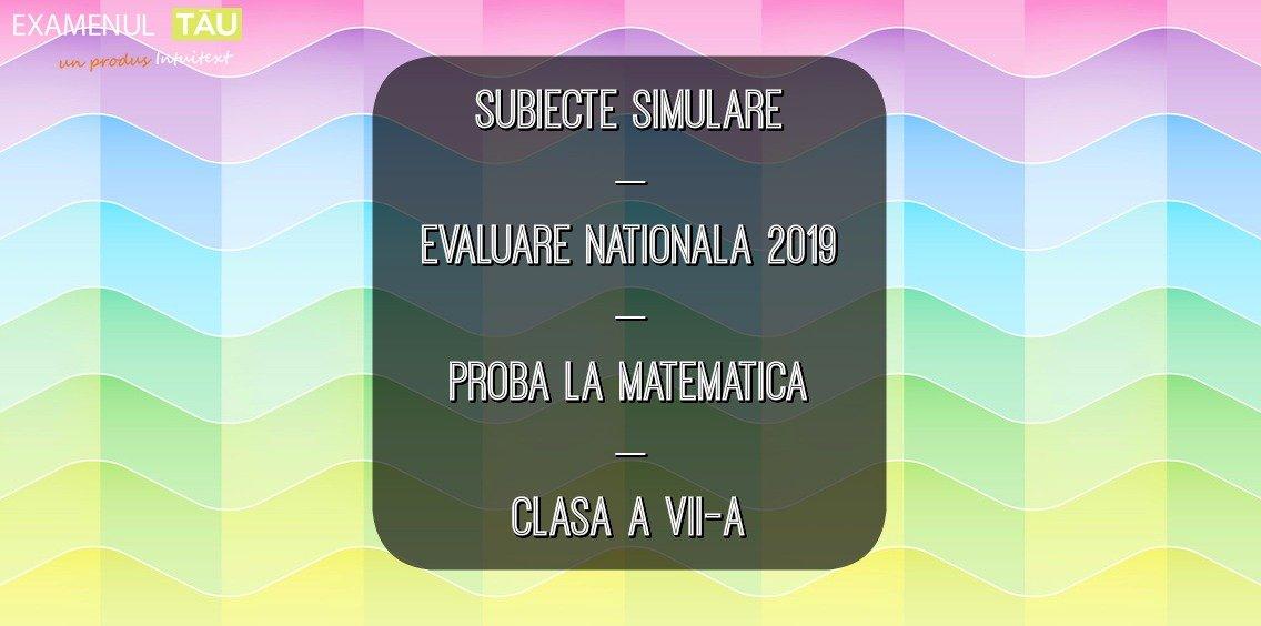 subiecte-simulare-evaluare-nationala-2019-proba-matematica-clasa-7